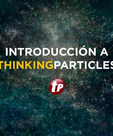 curso thinking Particles español