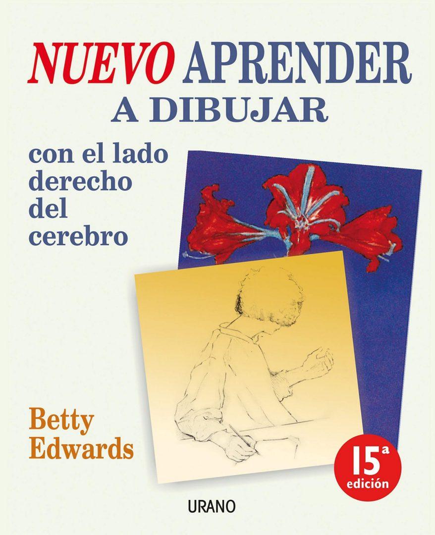 Nuevo Aprender a Dibujar con el lado derecho del cerebro | Betty Edwards
